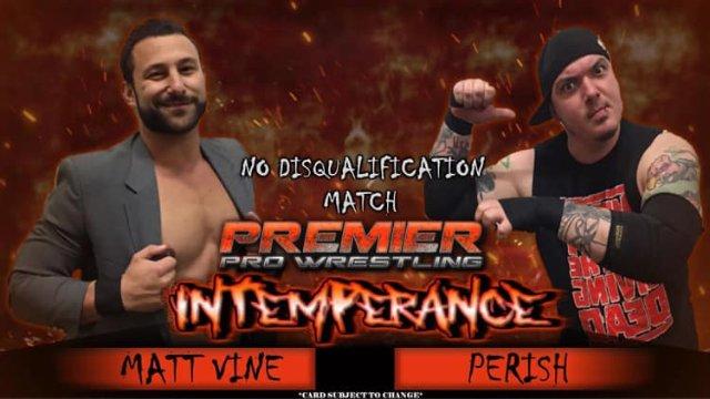 Matt Vine vs. Perish - Premier Pro Wrestling PPW Intemperance