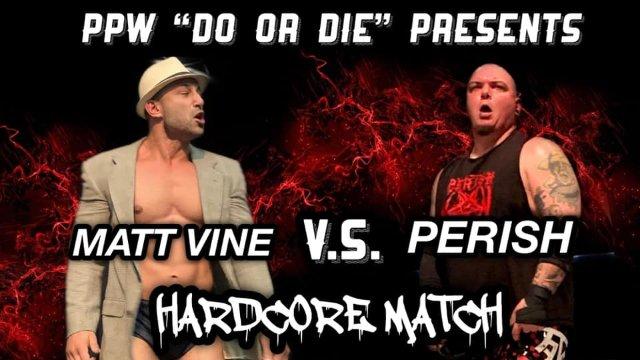 Matt Vine vs. Perish - Premier Pro Wrestling PPW Do Or Die