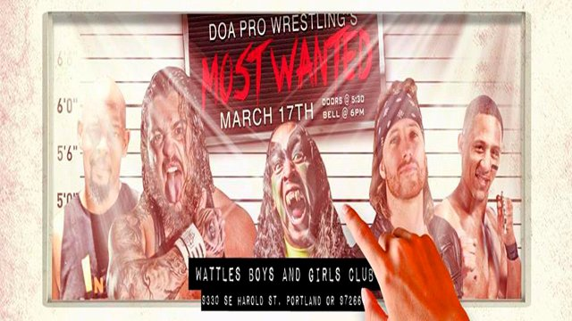 "DOA Pro Wrestling ""Most Wanted"" (3/17/2018)"