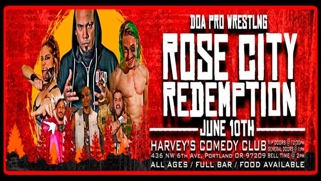 "DOA ""Rose City Redemption"" (6/10/2018)"