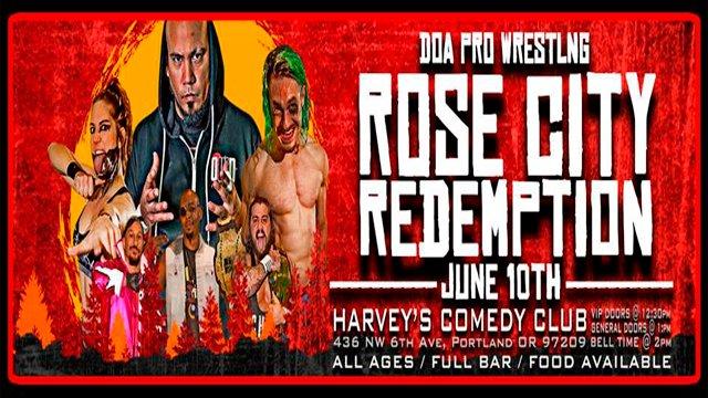 "DOA ""Rose City Redemption"" (6/10/2018)"
