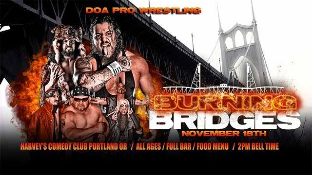 """DOA """"Burning Bridges"""" (11/18/18)"""