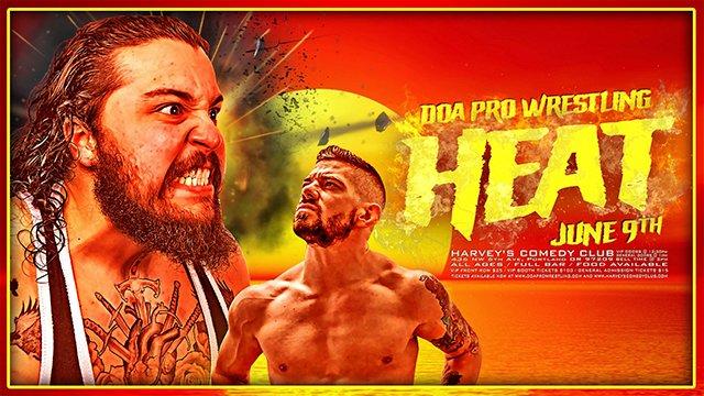 """DOA """"Heat"""" (06/09/19)"""