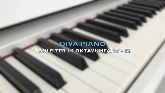 DIVA PIANO - TONLEITER IM OKTAVUMFANG - E2