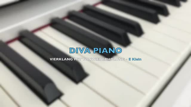 DIVA PIANO - VIERKLANG MIT TONWIEDERHOLUNG - E Klein