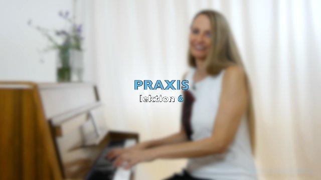 PRAXIS - LEKTION 6