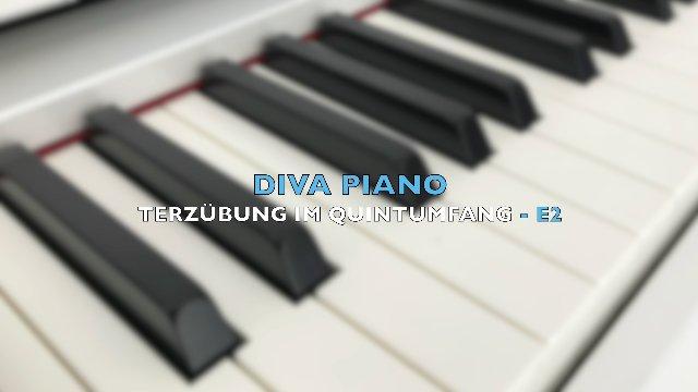 DIVA PIANO - TERZÜBUNG IM QUINTUMFANG - E2