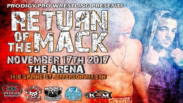 Prodigy Pro Wrestling Presents Return of the Mack