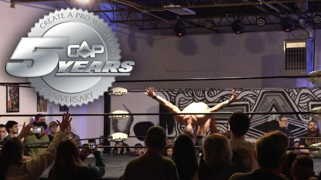 "Create A Pro Wrestling Presents ""5 Year Anniversary"""