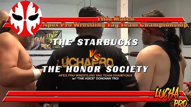 LUCHAPRO: Starbucks vs. Honor Society - Apex Pro Tag Title