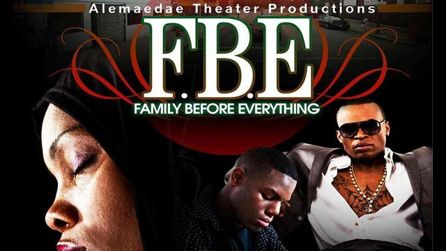 Family Before Everything (F. B. E.) Live Stage Play