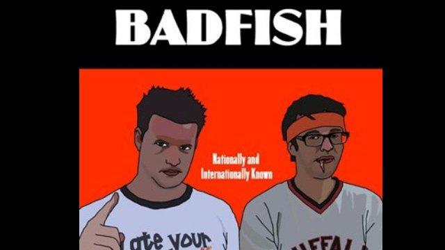 Bad Fish