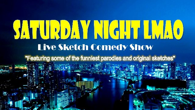 Saturday Night LMAO Sketch Comedy Show 2