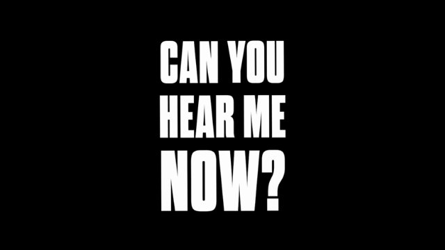 Can You Hear Me Now