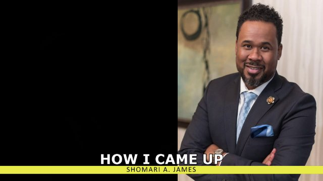 How I Came Up: Shomari A. James