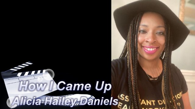 How I Came Up: Alicia Hailey Daniels