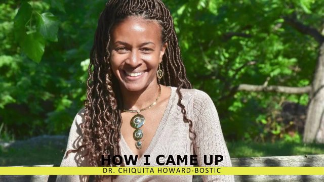 How I Came Up: Dr. Chiquita Howard-Bostic