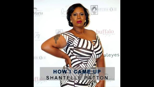 How I Came Up: Shantelle Patton
