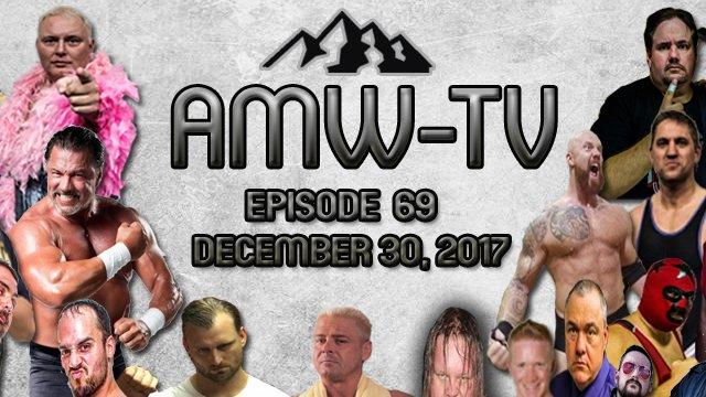 AMW-TV Episode 69: December 30, 2017