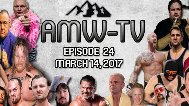 AMW-TV Episode 24: March 14, 2017