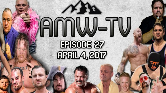 AMW-TV Episode 27: April 4, 2017