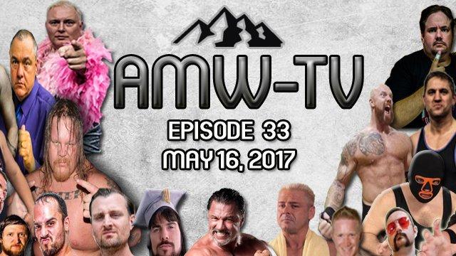AMW-TV Episode 33: May 16, 2017