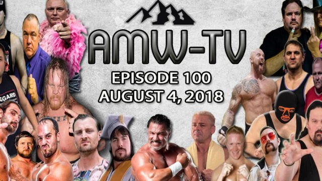 AMW-TV Episode 100: August 8, 2018