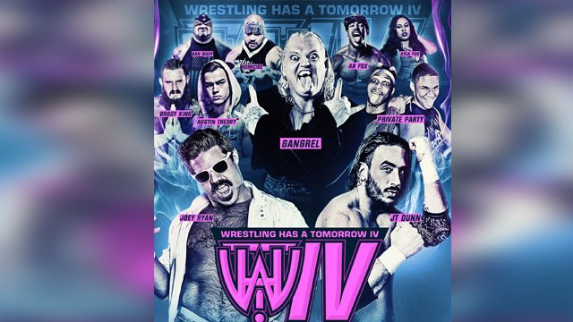 WHAT IV - AR Fox vs Austin Theory, Joey Ryan, Gangrel & More