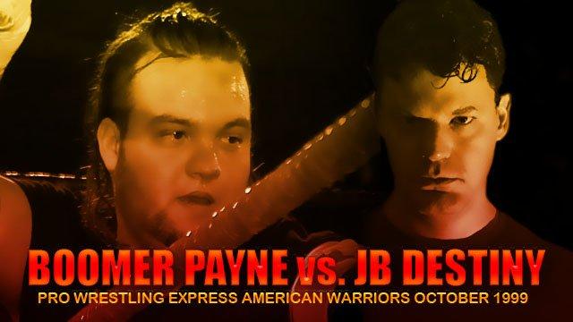 Boomer Payne vs. JB Destiny