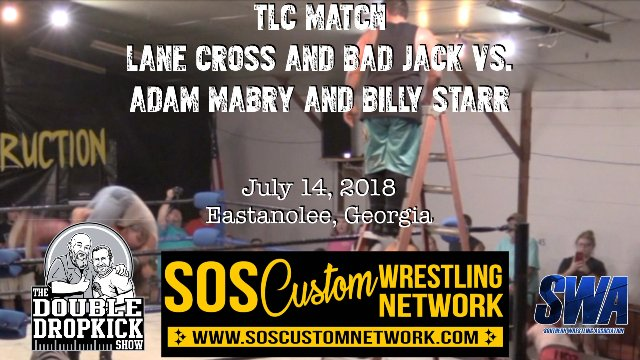 TLC Match:  Lane Cross and Bad Jack vs. Billy Starr and Adam Mabry