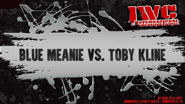 Blue Meanie vs. Toby Kline