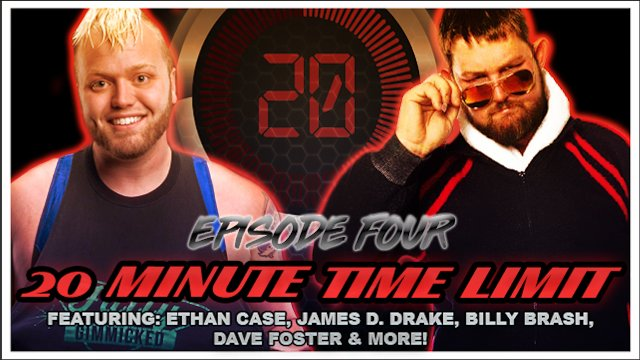 20 Minute Time Limit Episode 4 with Ethan Case, James Drake, Billy Brash, Dave Foster, and Drew Adler