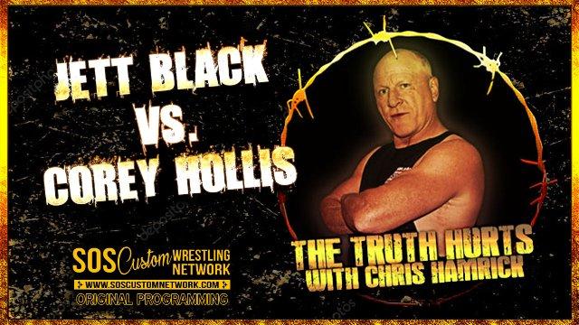 The Truth Hurts:  Jett Black vs. Corey Hollis