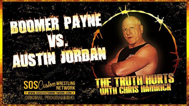 The Truth Hurts:  Boomer Payne vs. Austin Jordan