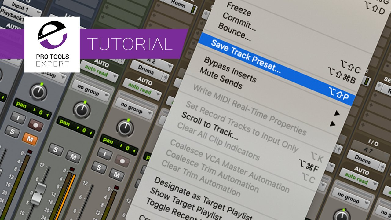 Pro Tools Track Presets Can Be More Than Just Saving Plug-in