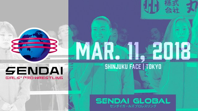 Sendai Girls March 11, 2018 - SHINJUKU FACE