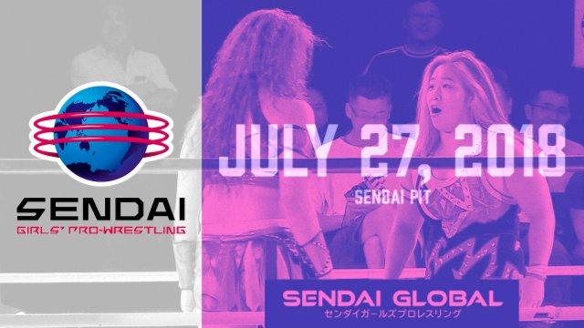 Sendai Girls July 27, 2018 - Sendai PIT