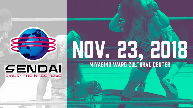 Sendai Girls November 23, 2018 - Miyagino Ward Cultural Center