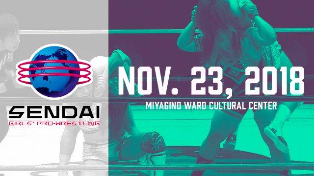 Sendai Girls November 23, 2018 - Miyagino Ward Cultural Center