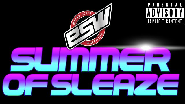 ESW Summer of Sleaze (06/30/2018)