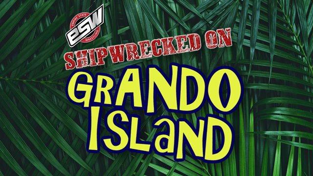 ESW Shipwrecked on grANDO Island (01/25/2020)