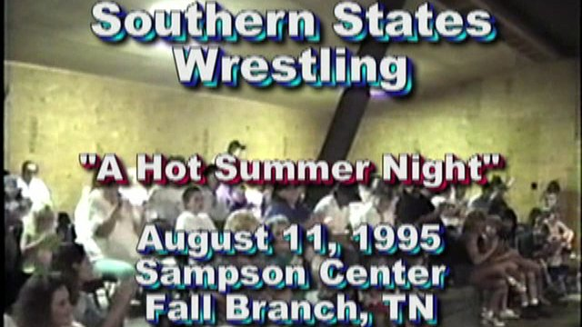 "Southern States Wrestling ""A Hot Summer Night 1995"""