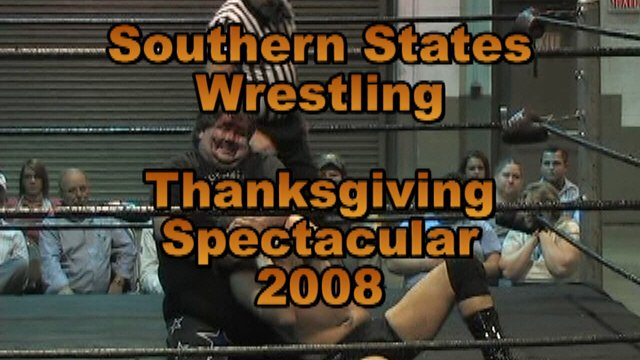 "Southern States Wrestling ""Thanksgiving Extravaganza 2008"""