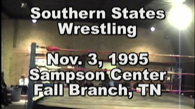 Southern States Wrestling Fall Branch, TN Nov. 3, 1995