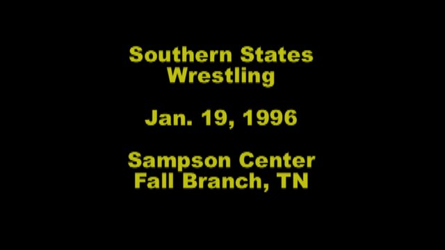 Southern States Wrestling Jan. 19, 1996 Fall Branch, TN