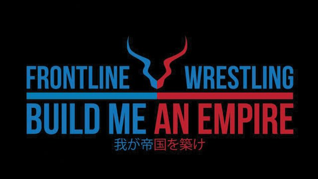 Build Me An Empire - Frontline Wrestling