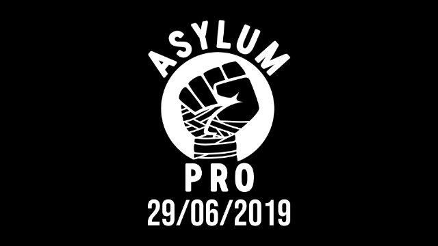 Asylum Pro - 29/06/2019