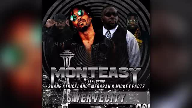 Monteasy- Swerve City Feat. Shane Strickland, Mega Ran & Mickey Factz