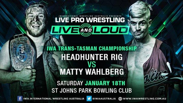 IWA Trans-Tasman Championship: HeadHunter Rig (c) vs Matty Wahlberg - IWA Live & Loud (18/01/20)