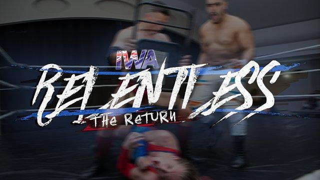 IWA - Relentless: The Return (22/11/20)